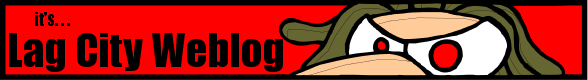Lag City Weblog